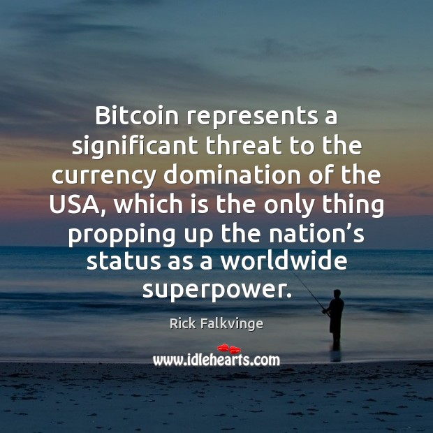 Bitcoin represents a significant threat to the currency domination of the USA, Image
