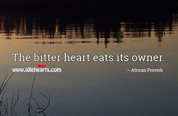 Image, The bitter heart eats its owner.