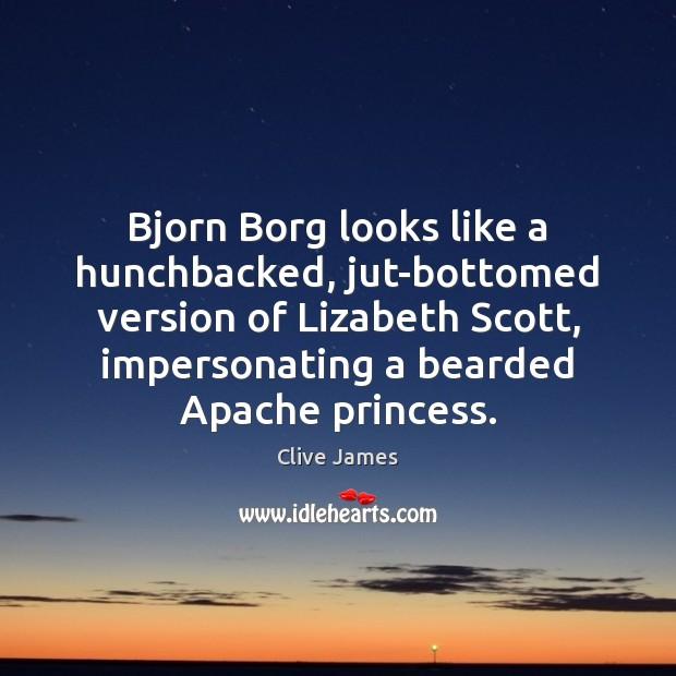 Image, Bjorn Borg looks like a hunchbacked, jut-bottomed version of Lizabeth Scott, impersonating