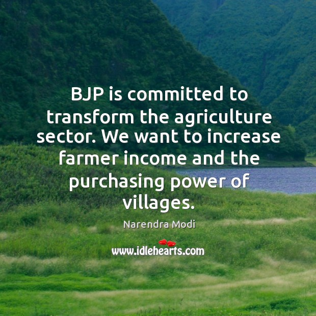 Image, BJP is committed to transform the agriculture sector. We want to increase