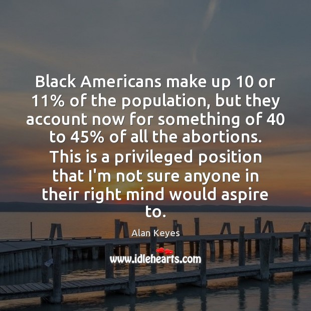 Image, Black Americans make up 10 or 11% of the population, but they account now