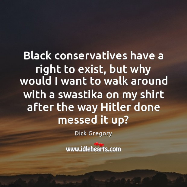 Black conservatives have a right to exist, but why would I want Image