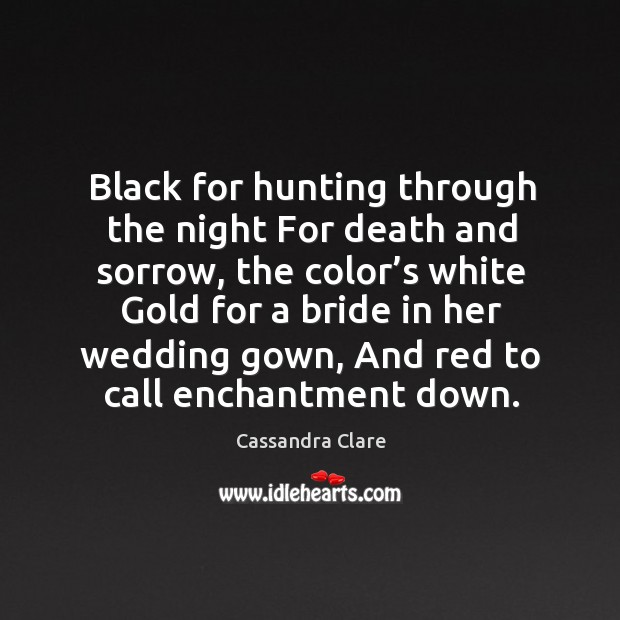 Image, Black for hunting through the night For death and sorrow, the color'
