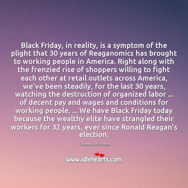 Black Friday, in reality, is a symptom of the plight that 30 years Image