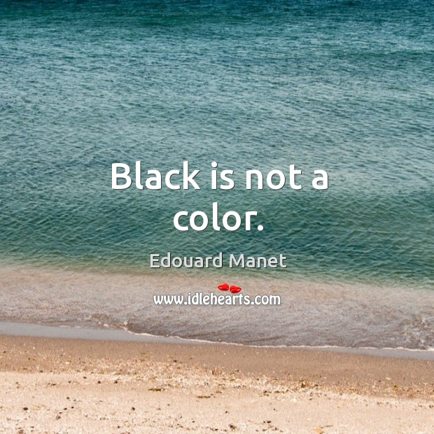 Black is not a color. Image