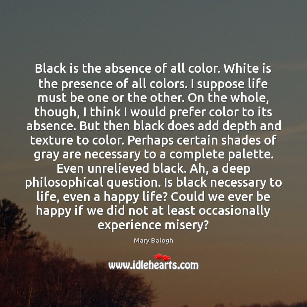 Image, Black is the absence of all color. White is the presence of
