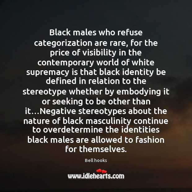 Image, Black males who refuse categorization are rare, for the price of visibility