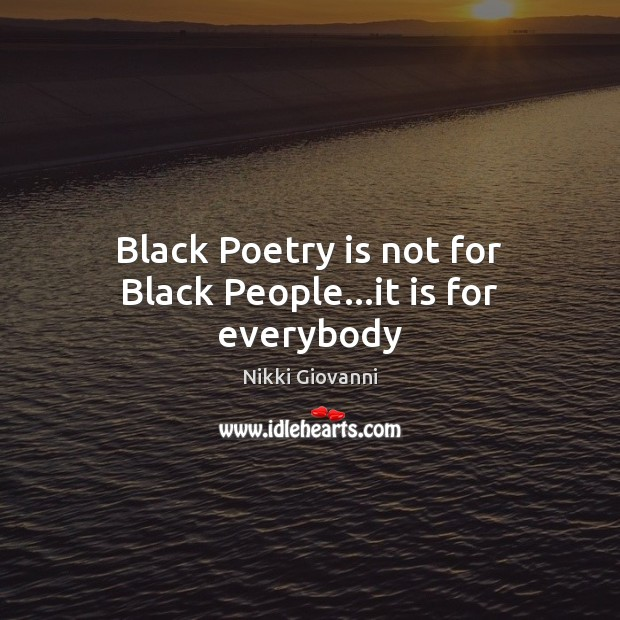 Image, Black Poetry is not for Black People…it is for everybody