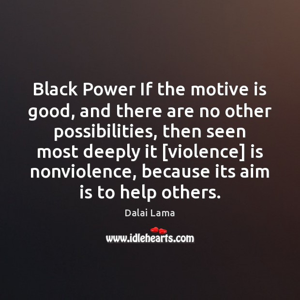 Image, Black Power If the motive is good, and there are no other