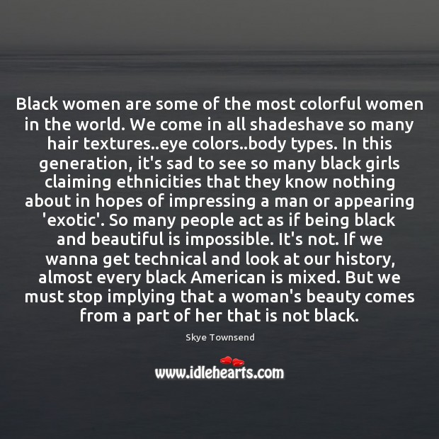 Black women are some of the most colorful women in the world. Image