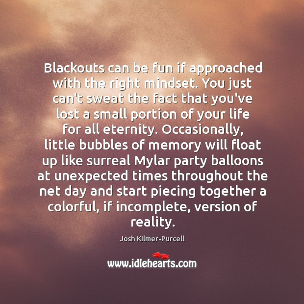 Blackouts can be fun if approached with the right mindset. You just Image