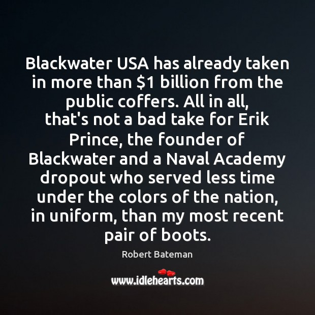 Image, Blackwater USA has already taken in more than $1 billion from the public