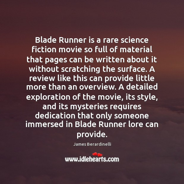 Image, Blade Runner is a rare science fiction movie so full of material