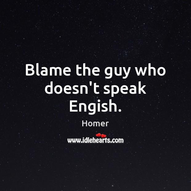 Image, Blame the guy who doesn't speak Engish.