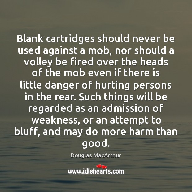 Blank cartridges should never be used against a mob, nor should a Image