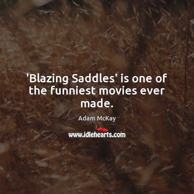 Image, 'Blazing Saddles' is one of the funniest movies ever made.