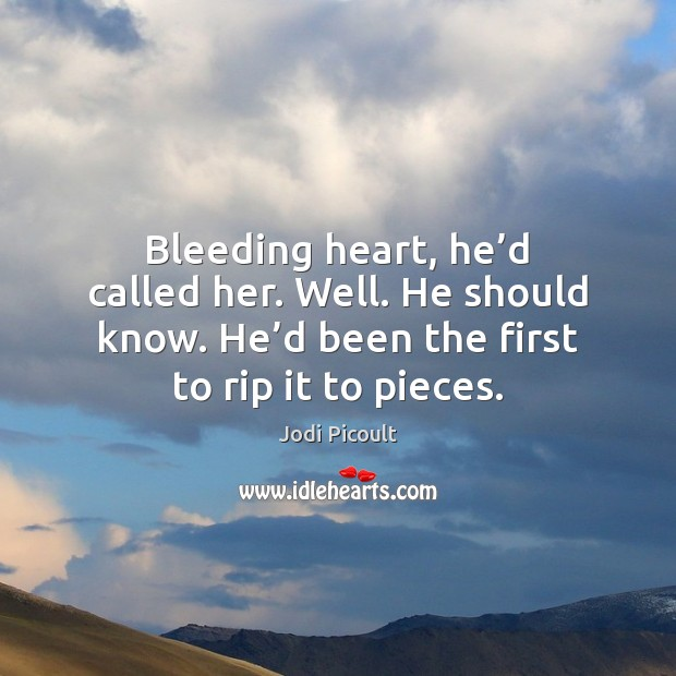 Image, Bleeding heart, he'd called her. Well. He should know. He'd
