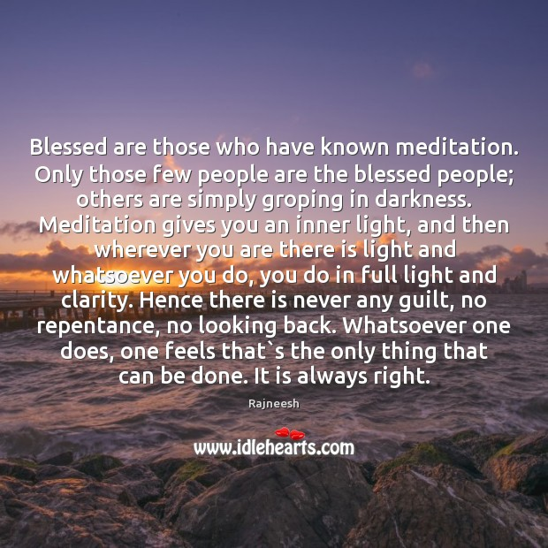 Blessed are those who have known meditation. Only those few people are Image