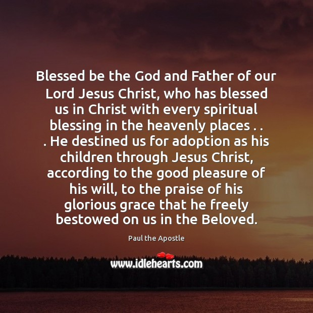 Blessed be the God and Father of our Lord Jesus Christ, who Paul the Apostle Picture Quote