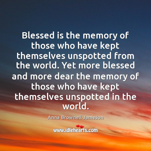 Image, Blessed is the memory of those who have kept themselves unspotted from