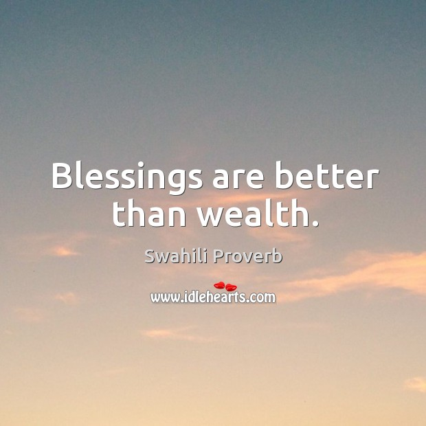 Blessings are better than wealth. Swahili Proverbs Image