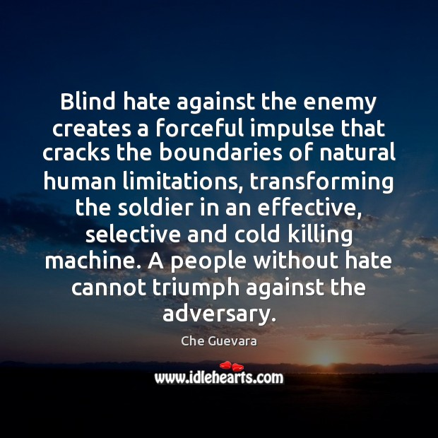 Blind hate against the enemy creates a forceful impulse that cracks the Image