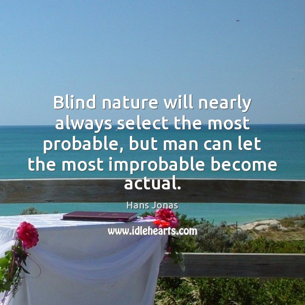 Image, Blind nature will nearly always select the most probable, but man can