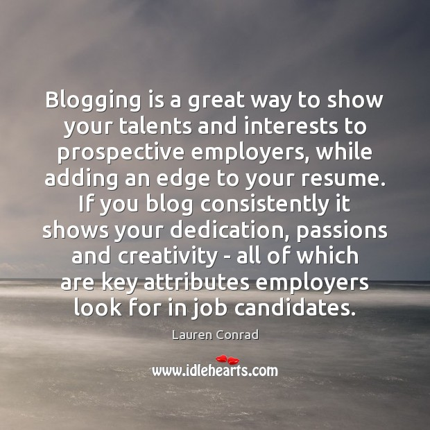 Image, Blogging is a great way to show your talents and interests to