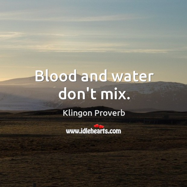 Image, Blood and water don't mix.