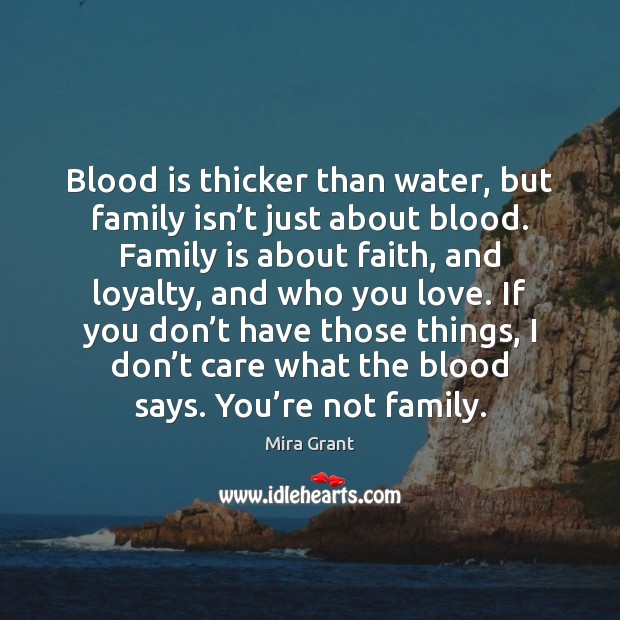 Blood is thicker than water, but family isn't just about blood. Image