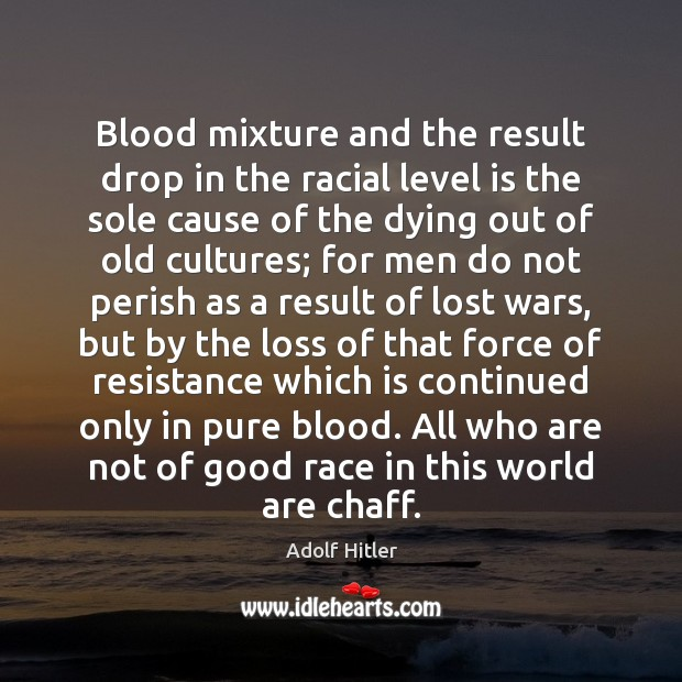 Image, Blood mixture and the result drop in the racial level is the
