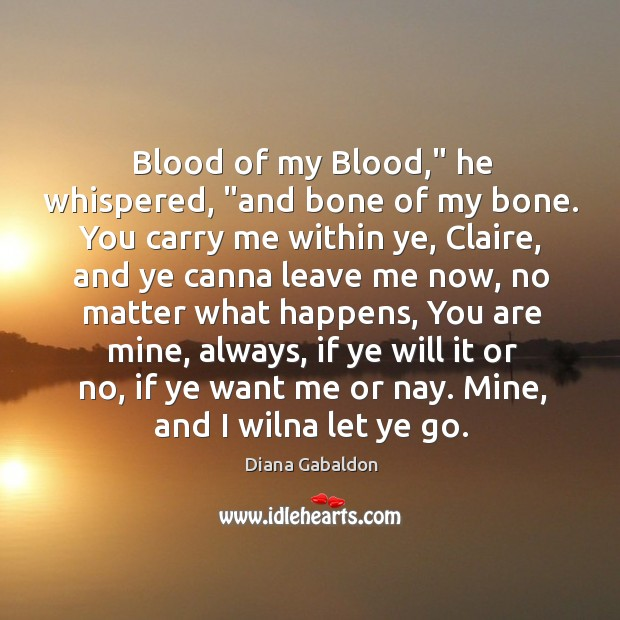"""Image, Blood of my Blood,"""" he whispered, """"and bone of my bone. You"""