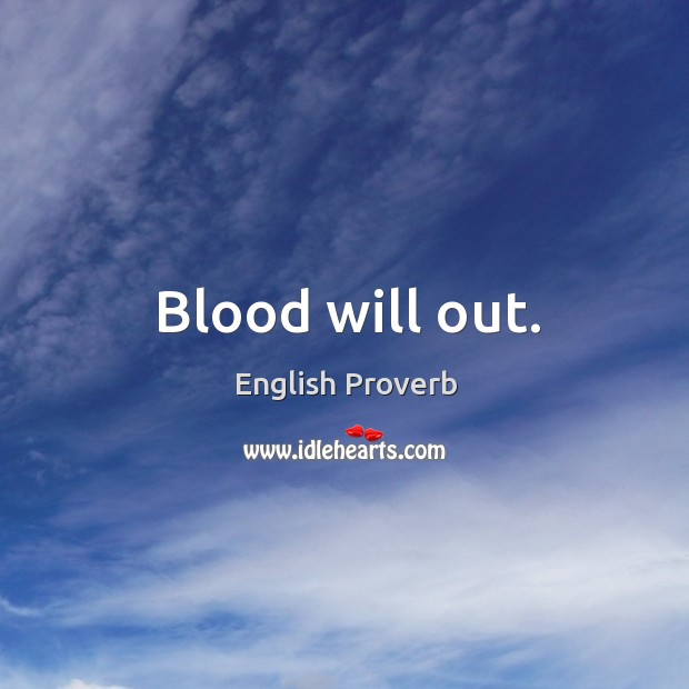 Blood will out. English Proverbs Image