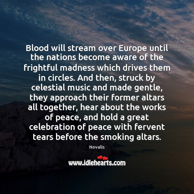 Blood will stream over Europe until the nations become aware of the Novalis Picture Quote