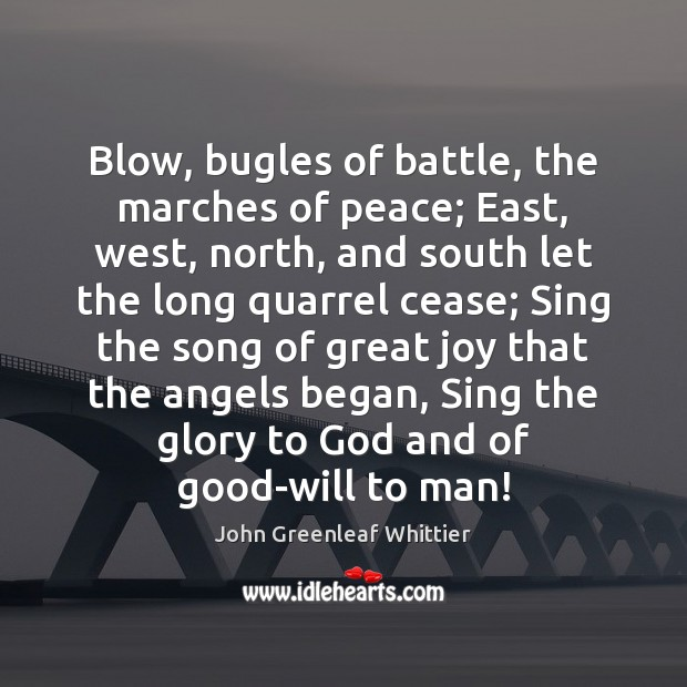 Blow, bugles of battle, the marches of peace; East, west, north, and Image