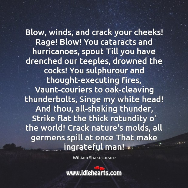 Image, Blow, winds, and crack your cheeks! Rage! Blow! You cataracts and hurricanoes,