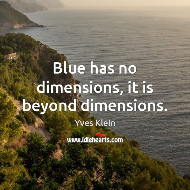 Blue has no dimensions, it is beyond dimensions. Image