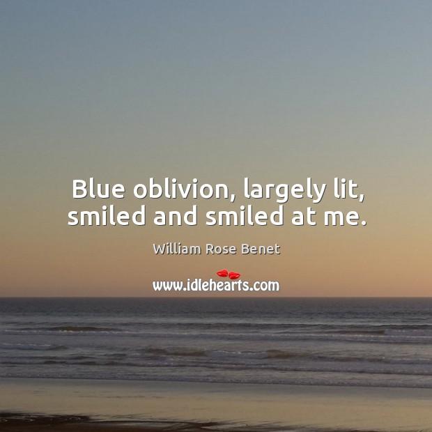 Blue oblivion, largely lit, smiled and smiled at me. Image
