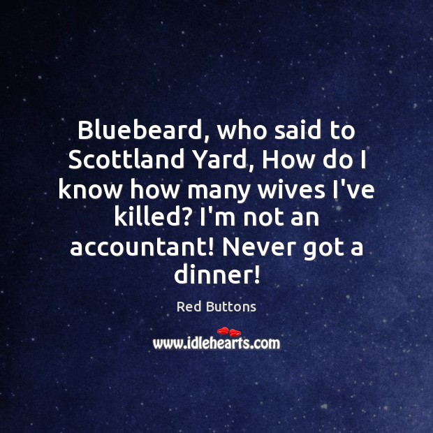 Bluebeard, who said to Scottland Yard, How do I know how many Image