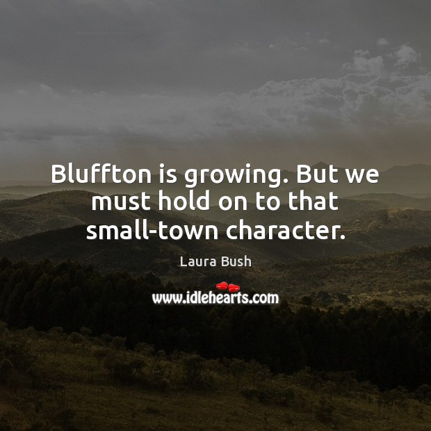 Bluffton is growing. But we must hold on to that small-town character. Image