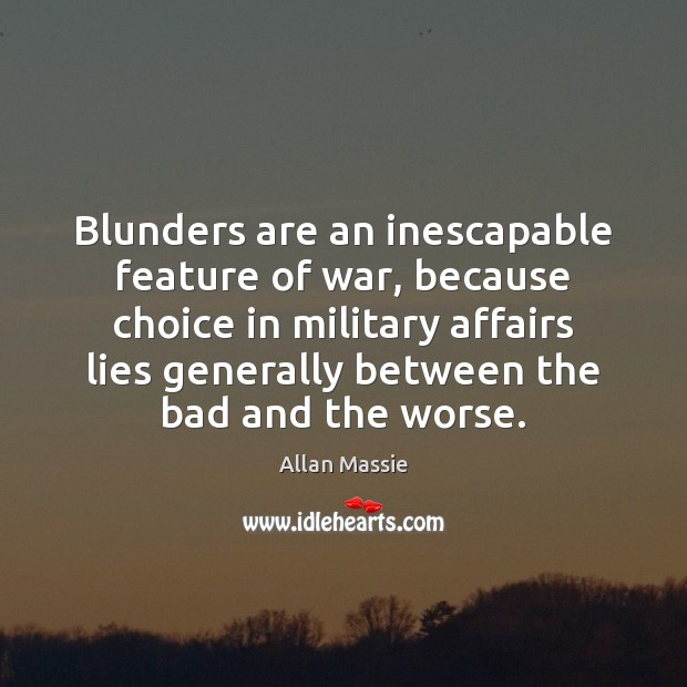 Image, Blunders are an inescapable feature of war, because choice in military affairs