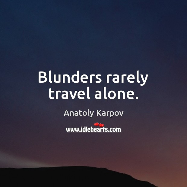 Image, Blunders rarely travel alone.