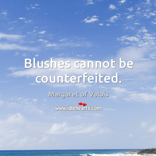 Blushes cannot be counterfeited. Image