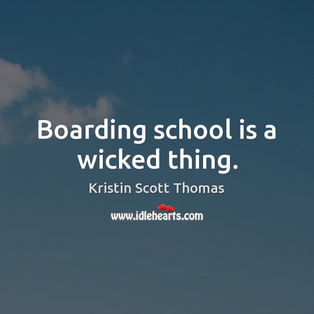 Boarding school is a wicked thing. Image