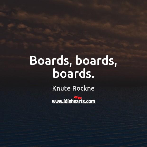 Image, Boards, boards, boards.