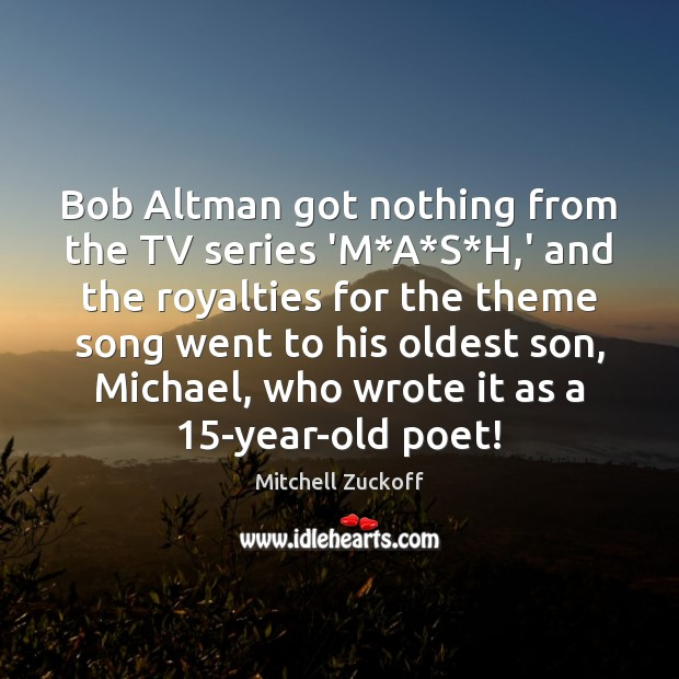 Image, Bob Altman got nothing from the TV series 'M*A*S*H,