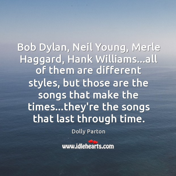 Bob Dylan, Neil Young, Merle Haggard, Hank Williams…all of them are Image
