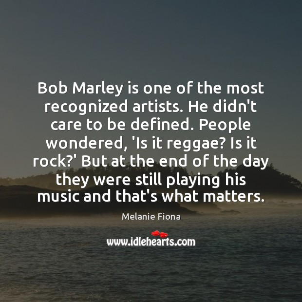Bob Marley is one of the most recognized artists. He didn't care Image