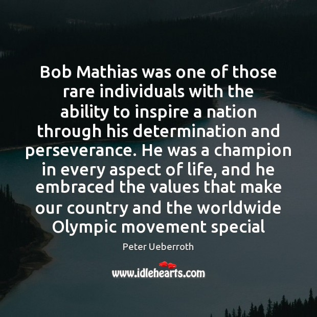Bob Mathias was one of those rare individuals with the ability to Image