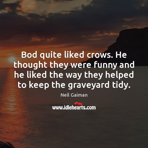Image, Bod quite liked crows. He thought they were funny and he liked
